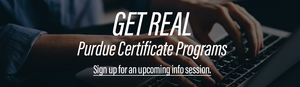 Purdue Certificate Programs - Sign up for an info session