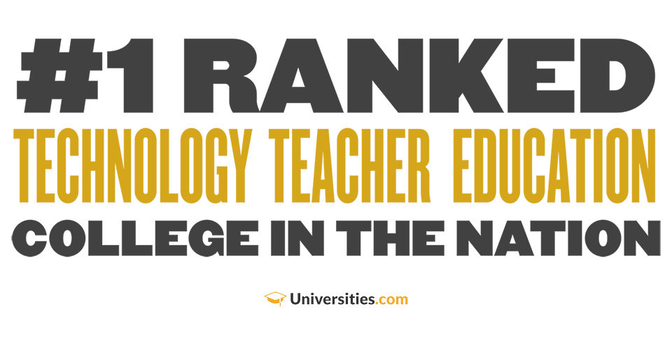 #1 Ranked Technology Teacher Education College in the Nation — Universities.com