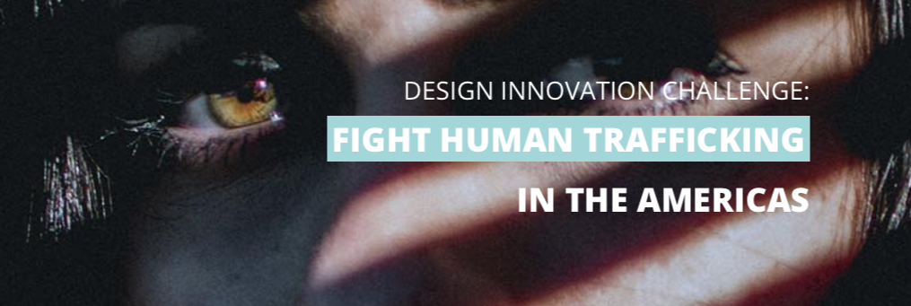Design Innovation Challenge: Fight Human Trafficking in the Americas