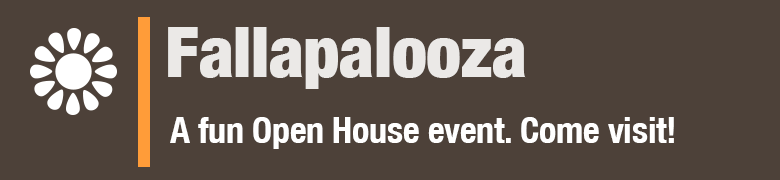Fallapalooza Open House