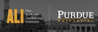 Archives Leadership Institute (ALI) at Purdue University