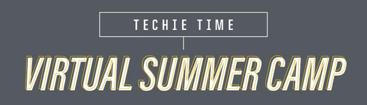 Techie Time Virtual Summer Camp