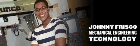 Meet Johnny Frisco, mechanical engineering technology major